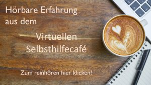Podcast virtuelles Selbsthilfecafe